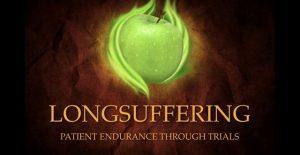 THE FRUIT OF THE SPIRIT – LONGSUFFERING