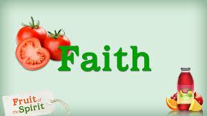 THE FRUIT OF THE SPIRIT – FAITH